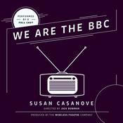 We Are the BBC by  Susan  Casanove audiobook