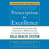 Prescription for Excellence by  Joseph A. Michelli PhD audiobook