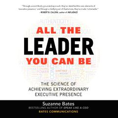 All the Leader You Can Be by Suzanne Bates audiobook