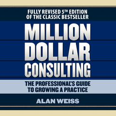 Million Dollar Consulting by Alan Weiss audiobook