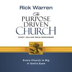 The Purpose Driven Church by Rick Warren audiobook