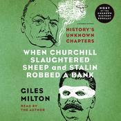 When Churchill Slaughtered Sheep and Stalin Robbed a Bank by  Giles Milton audiobook