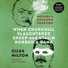 When Churchill Slaughtered Sheep and Stalin Robbed a Bank by Milton Giles audiobook