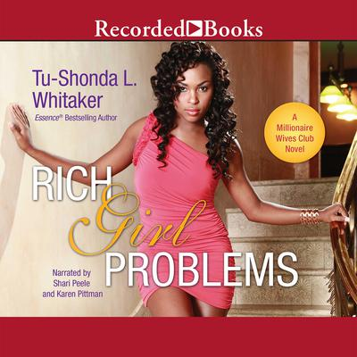 Rich Girl Problems by Tu-Shonda Whitaker audiobook