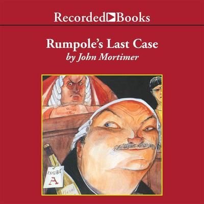 Rumpole's Last Case by John Mortimer audiobook
