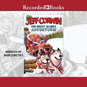 The Great Alaska Adventure! by  Jeff Corwin audiobook