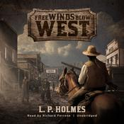 Free Winds Blow West by  L. P. Holmes audiobook