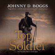 Top Soldier by  Johnny D. Boggs audiobook