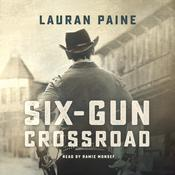 Six-Gun Crossroad by  Lauran Paine audiobook