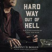 Hard Way Out of Hell  by  Johnny D. Boggs audiobook