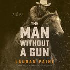 The Man without a Gun by Lauran Paine