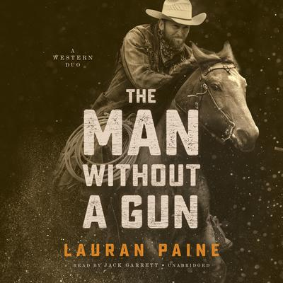 The Man without a Gun by Lauran Paine audiobook