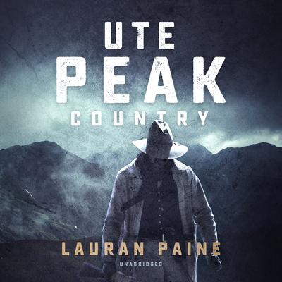 Ute Peak Country  by Lauran Paine audiobook