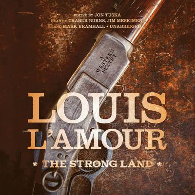 The Strong Land by Louis L'Amour audiobook