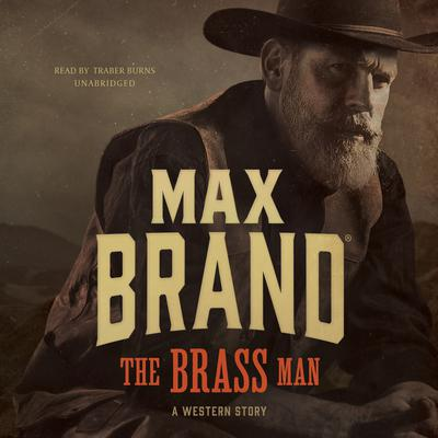 The Brass Man  by Max Brand audiobook