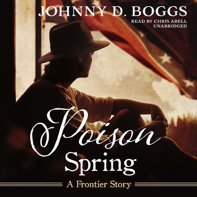 Poison Spring  by Johnny D. Boggs audiobook