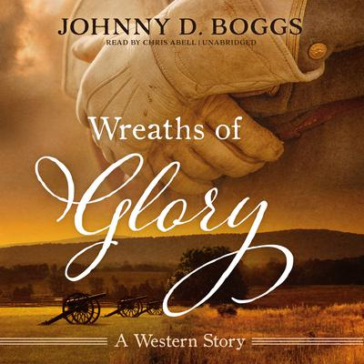 Wreaths of Glory by Johnny D. Boggs audiobook