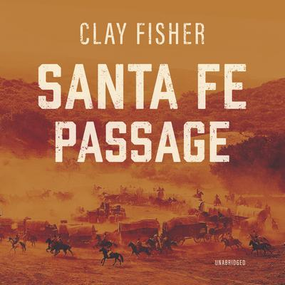Santa Fe Passage  by Henry Wilson Allen audiobook