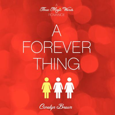 A Forever Thing by Carolyn Brown audiobook