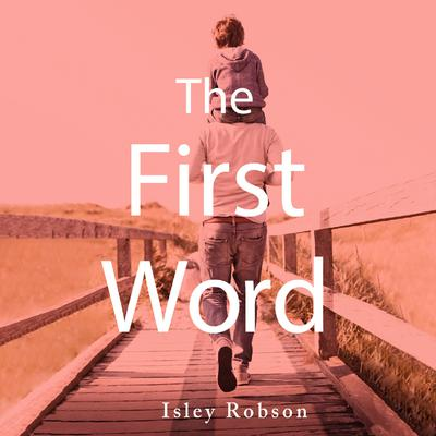 The First Word by Isley Robson audiobook