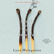 Suicide Notes from Beautiful Girls by  Lynn Weingarten audiobook