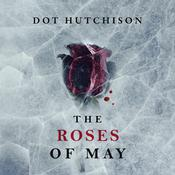 The Roses of May by  Dot Hutchison audiobook