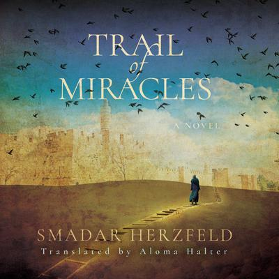 Trail of Miracles by Smadar Herzfeld audiobook