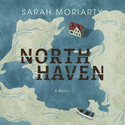 North Haven by Sarah Moriarty audiobook