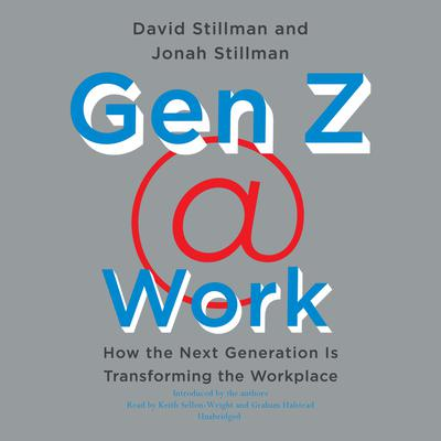 Gen Z @ Work by David Stillman audiobook
