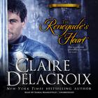 The Renegade's Heart by Claire Delacroix