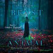 The Beast Is an Animal by  Peternelle van Arsdale audiobook