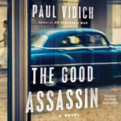 The Good Assassin by  Paul Vidich audiobook