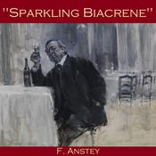 Sparkling Biacrene by  F. Anstey audiobook