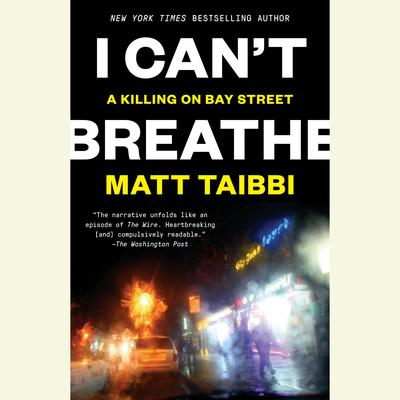 I Can't Breathe by Matt Taibbi audiobook