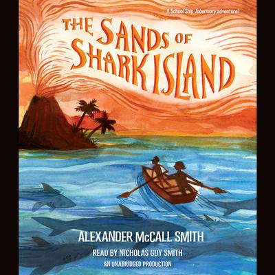 The Sands of Shark Island by Alexander McCall Smith audiobook