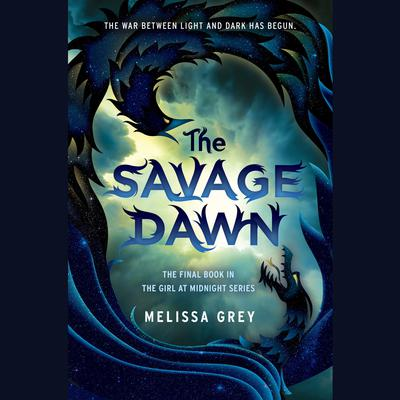 The Savage Dawn by Melissa Grey audiobook