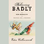 Behaving Badly by  Eden Collinsworth audiobook