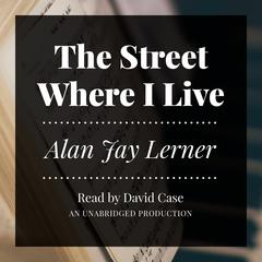 The Street Where I Live by Alan Jay Lerner audiobook