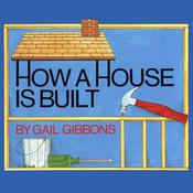 How a House is Built by  Gail Gibbons audiobook