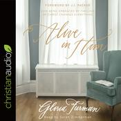 Alive in Him by  Gloria Furman audiobook