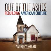 Out of the Ashes by  Anthony Esolen audiobook