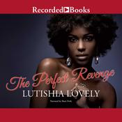 The Perfect Revenge by  Lutishia Lovely audiobook