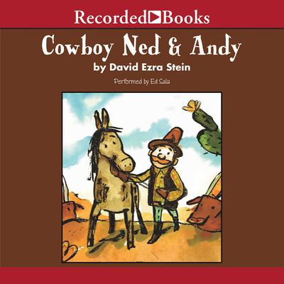 Cowboy Ned and Andy by David Ezra Stein audiobook