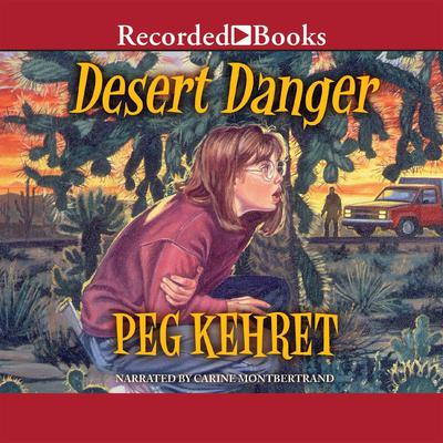 Desert Danger by Peg Kehret audiobook