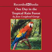One Day in the Tropical Rain Forest by  Jean Craighead George audiobook