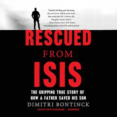 Rescued from ISIS by Dimitri Bontinck audiobook