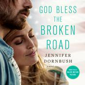 God Bless the Broken Road by  Jennifer Dornbush audiobook