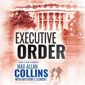 Executive Order by  Max Allan Collins audiobook