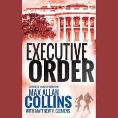 Executive Order by Max Allan Collins