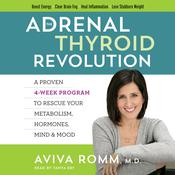 The Adrenal Thyroid Revolution by  Aviva Romm MD audiobook